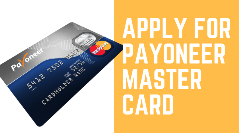 How to apply for Payoneer Card anywhere in the World